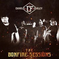 The Bonfire Sessions — Charlie Farley