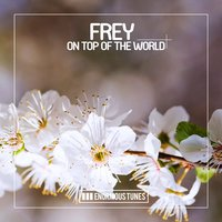 On Top of the World — Frey