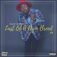 Last of a Dyin Breed — Clay James