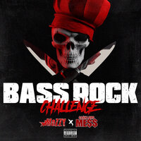 Bass Rock Challenge — Mozzy, Ca$hlord Mess