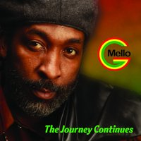 The Journey Continues — Mello G, Mellow G