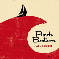 All Ashore — Punch Brothers
