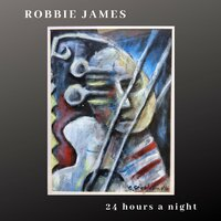 24 Hours a Night — Robbie James