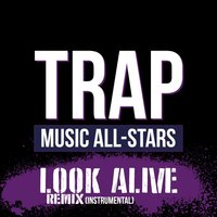 Look Alive — Trap Music All-Stars