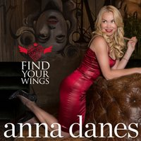 Find Your Wings — Anna Danes
