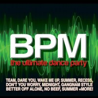 Bpm The Ultimate Dance Party — Various artists