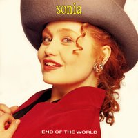 End of the World — Sonia