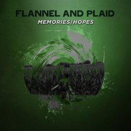 Memories / Hopes — Flannel and Plaid