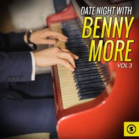 Date Night With Benny Moré, Vol. 3 — Beny More