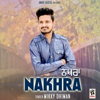 Nakhra — Mikky Dhiman