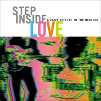 Step Inside Love - A Jazzy Tribute To The Beatles — сборник