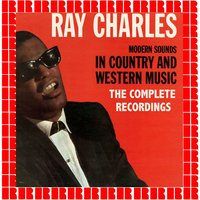 The Complete Recordings Of Modern Sounds In Country And Western Music — Ray Charles