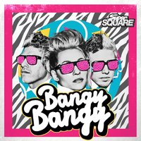 Bangy Bangy — Super Square