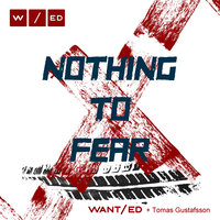 Nothing To Fear — Want/Ed