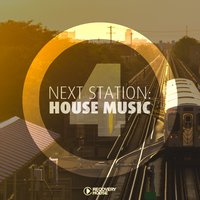 Next Station: House Music, Vol. 4 — сборник