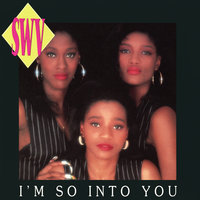 I'm So Into You — SWV