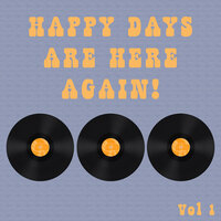 Happy Days Are Here Again Vol 1 — сборник