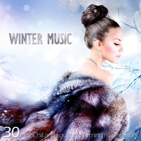 Winter Music (30 Best Chill and Lounge Warming Masterpieces) — сборник