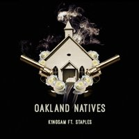 Oakland Natives — Staples, K1ngsam