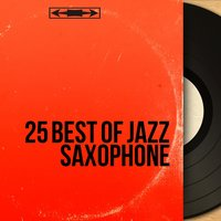 25 Best of Jazz Saxophone — сборник