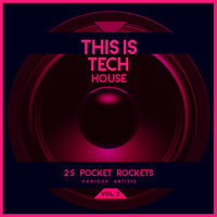 This Is Tech House, Vol. 3 (25 Pocket Rockets) — сборник