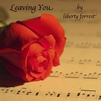 Leaving You — Liberty Forrest