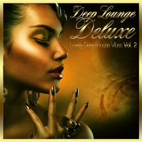 Deep Lounge Deluxe - Lovely Deep-House Vibes, Vol. 2 — сборник