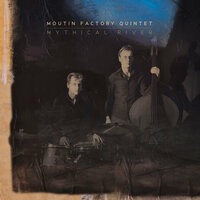 Mythical River — Moutin Factory Quintet
