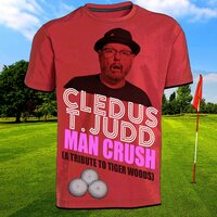 Man Crush (A Tribute to Tiger Woods) — Cledus T. Judd