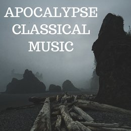 Apocalypse Classical Music — Philip Glass, Arvo Pärt, Samuel Barber, Philip Glass, Frédéric Chopin, Ludwig van Beethoven, Felix Mendelssohn, Wolfgang Amadeus Mozart, Giuseppe Verdi, Richard Wagner, Arvo Pärt, Johann Sebastian Bach, Johannes Brahms, Franz Liszt