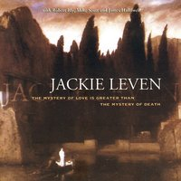 The Mystery of Love (Is Greater Than the Mystery of Death) — Jackie Leven