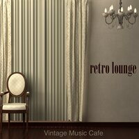 Retro Lounge Vintage Music Cafe - Vintage Lounge & Sophisticated Easy Listening Music for Cocktail Bar & Buddha Lounge Cafè — сборник