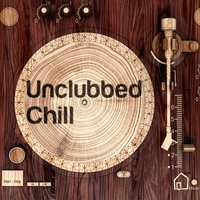 Unclubbed Chill — Sacha Collisson