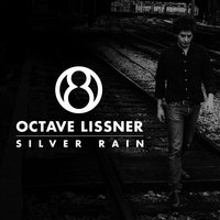 Silver Rain — Octave, Octave Lissner