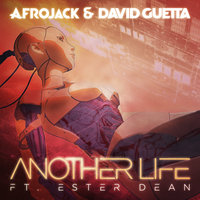 Another Life — Afrojack, David Guetta, Ester Dean