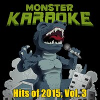 Hits of 2015, Vol. 3 — Monster Karaoke