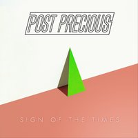 Sign of the Times — Post Precious