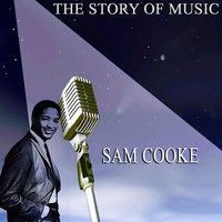 The Story of Music — Sam Cooke