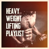 Heavy Weight Lifting Playlist — сборник