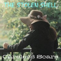 The Stolen Shell — Careless Scars