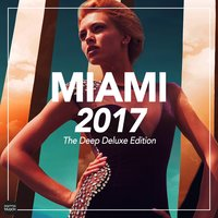 Miami 2017 - The Deep Deluxe Edition — сборник