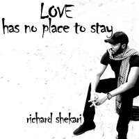 Love Has No Place to Stay — Richard Shekari