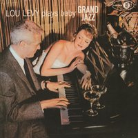 Lou Levy Plays Baby Grand Jazz — Lou Levy, Gus Johnson, Max Bennett