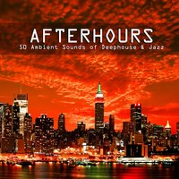 Afterhours - 50 Ambient Sounds of Deephouse & Jazz — сборник