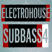 Electrohouse Subbass, Vol. 4 — сборник