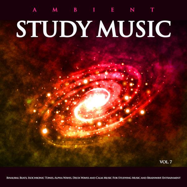 Ambient Study Music: Binaural Beats, Isochronic Tones, Alpha