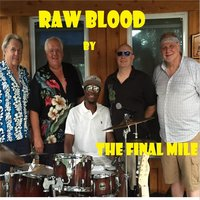Raw Blood — The Final Mile
