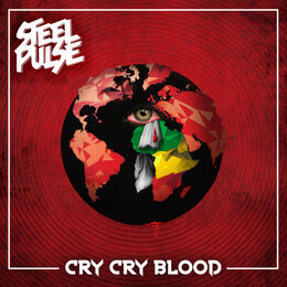 Cry Cry Blood — Steel Pulse
