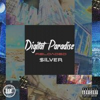 Digital Paradise (Reloaded) — $ilver