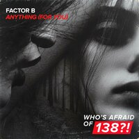 Anything (For You) — Factor B